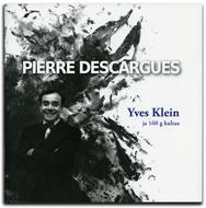 PIERRE DESCARGUES – Yves Klein ja 160 g kultaa -julkaisun kansi